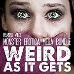 Monster Erotica Mega Bundle: Weird as It Gets | Hannah Wilde