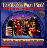 Walter Wick Can You See What I See? Dream Machine: Picture Puzzles to Search and Solve