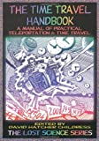 img - for By David Childress The Time Travel Handbook: A Manual of Practical Teleportation & Time Travel (Fourth Edition/First Printing) [Paperback] book / textbook / text book