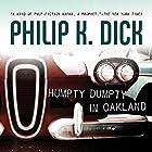 Humpty Dumpty in Oakland Hörbuch von Philip K. Dick Gesprochen von: David de Vries