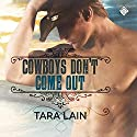 Cowboys Don't Come Out Audiobook by Tara Lain Narrated by K.C. Kelly