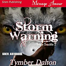 Storm Warning: Triple Trouble, Book 2 (       UNABRIDGED) by Tymber Dalton Narrated by Rayna Cole