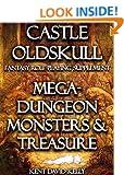 CASTLE OLDSKULL ~ MDMT1: Mega-Dungeon Monsters & Treasure ~ Book 1