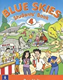 Blue Skies: Student's Book Bk. 4 (058233618X) by Holt, Ronald