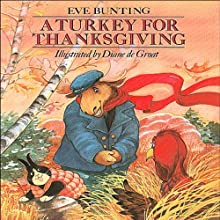 A Turkey for Thanksgiving (       UNABRIDGED) by Eve Bunting Narrated by Jane Staab