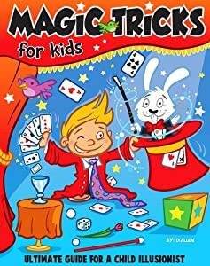 Magic Tricks For Kids - Ultimate Guide For A Child Illusionist