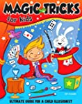 Magic Tricks For Kids - Ultimate Guid...
