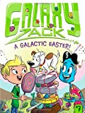 img - for A Galactic Easter! (Galaxy Zack) book / textbook / text book