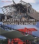 La Villette 1971-1995 : Histoire de p...
