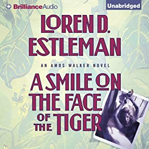 A Smile on the Face of the Tiger: Amos Walker, Book 14 | [Loren D. Estleman]