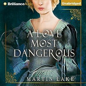 A Love Most Dangerous Audiobook