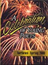 A Celebration of Young Poets : Northeast  Spring 2000