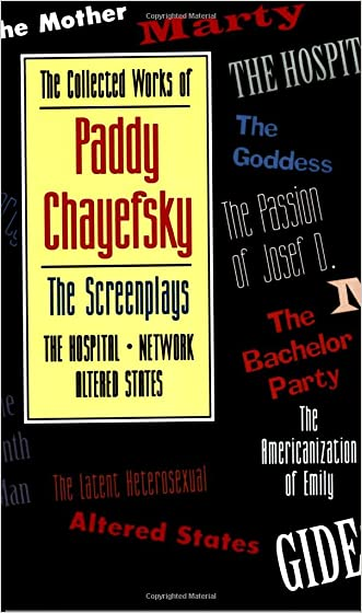 The Collected Works of Paddy Chayefsky: The Screenplays Volume 2 written by Paddy Chayefsky