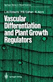 img - for Vascular Differentiation and Plant Growth Regulators (Springer Series in Wood Science) book / textbook / text book