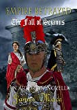 Empire Betrayed: The Fall of Sejanus