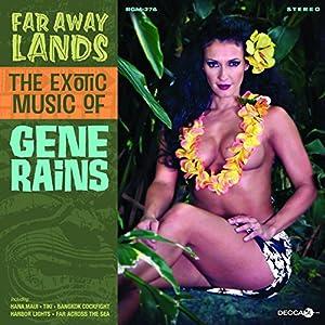 Far Away Lands The Exotic Music of Gene Rains
