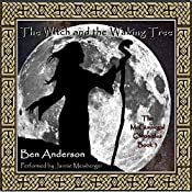 The Witch and the Waking Tree: The McGunnegal Chronicles, Book 3 | Ben Anderson