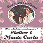 Naetter i Monte Carlo (Barbara Cartland - Den udødelige samling 8) | Barbara Cartland