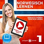 Norwegisch Einfach Lesen | Einfach Hören | Paralleltext: Norwegisch Lernen Audio-Sprachkurs Nr. 1 (Norwegisch Lernen | Easy Reader | Easy Audio) [German Edition] |  Polyglot Planet