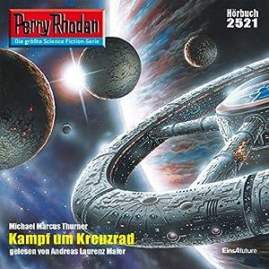 Kampf um Kreuzrad (Perry Rhodan 2521) Hörbuch