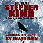 The Best Stephen King Books, Ranked in Order Hörbuch von David Bain Gesprochen von: Curt Campbell