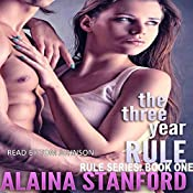 Three Year Rule: The Rule Series, Book 1 | [Alaina Stanford]