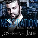 Negotiation: A Mafia Love Story: Triple Threat, Book 1 Audiobook by Kit Tunstall, R.E. Saxton Narrated by Artie Rose