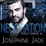 Negotiation: A Mafia Love Story: Triple Threat, Book 1 | Kit Tunstall,R.E. Saxton