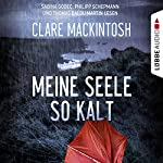 Meine Seele so kalt | Clare Mackintosh
