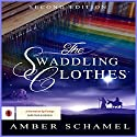 The Swaddling Clothes Audiobook by Amber Schamel Narrated by George Taylor