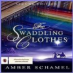 The Swaddling Clothes   Amber Schamel