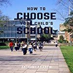 How to Choose Your Child's School | Anthony Ekanem
