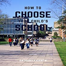 How to Choose Your Child's School Audiobook by Anthony Ekanem Narrated by M R Keen