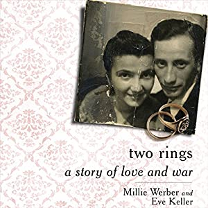 Two Rings: A Story of Love and War | [Millie Werber, Eve Keller]