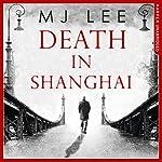 Death in Shanghai: Inspector Danilov, Book 1 | M J Lee
