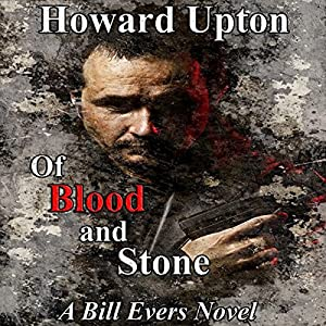 Of Blood and Stone: A Bill Evers Novel Audiobook