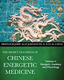 img - for The Secret Teachings of Chinese Energetic Medicine: Energetic Anatomy and Physiology book / textbook / text book