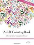 Adult Coloring Book: Stress Relieving...