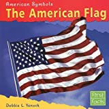 img - for The American Flag (First Facts: American Symbols) book / textbook / text book