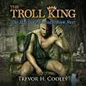 The Troll King: The Bowl of Souls, Volume 9 Audiobook by Trevor H. Cooley Narrated by Andrew Tell
