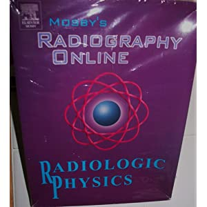 Mosby's Radiography Online: Radiologic Physics (User Guide and Access Code), 1e