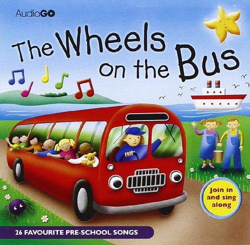The Wheels on the Bus: 25 Favorite Preschool Songs (BBC Audio Children's)