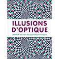 Illusions d'optique : Le monde fascinant des apparences trompeuses
