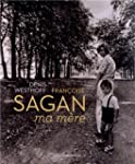FRAN�OISE SAGAN, MA M�RE