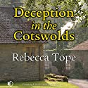 Deception in the Cotswolds Audiobook by Rebecca Tope Narrated by Caroline Lennon