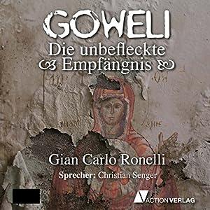 Die unbefleckte Empfängnis (Goweli 2) Hörbuch
