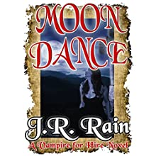 Moon Dance: Vampire for Hire, Book 1 Audiobook by J. R. Rain Narrated by Dina Pearlman