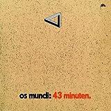 43 Minuten by OS MUNDI (2007-05-22)