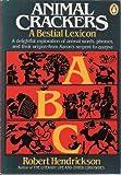 Animal Crackers: A Bestial Lexicon (0140064877) by Hendrickson, Robert