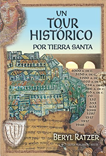 UN TOUR HISTÓRICO POR  TIERRA SANTA: UNA CONCISA HISTORIA SOBRE DE LA TIERRA DE ISRAEL CON FOTOGRAFÍAS E ILUSTRACIONES